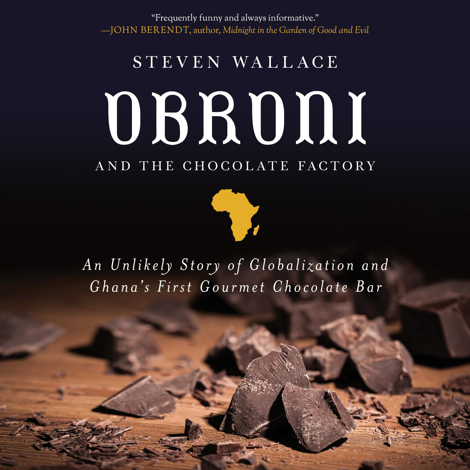 Printable Obroni and the Chocolate Factory: An Unlikely Story of Globalization and Ghana's First Chocolate Bar Audiobook Cover Art