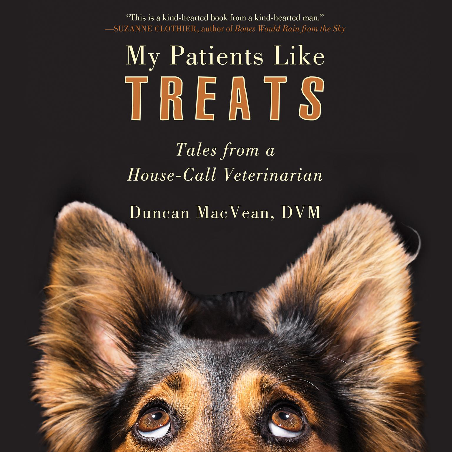 Printable My Patients Like Treats: Tales from a House-Call Veterinarian Audiobook Cover Art