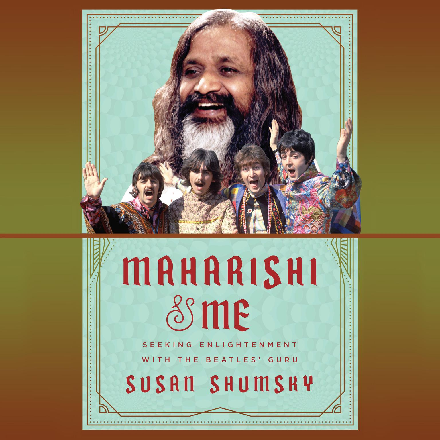 Printable Maharishi & Me: Seeking Enlightenment with the Beatles' Guru Audiobook Cover Art