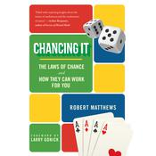 Chancing It: The Laws of Chance--And What They Mean for You Audiobook, by Robert Matthews