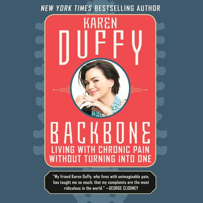 Backbone: Living with Chronic Pain without Turning into One Audiobook, by Karen Duffy