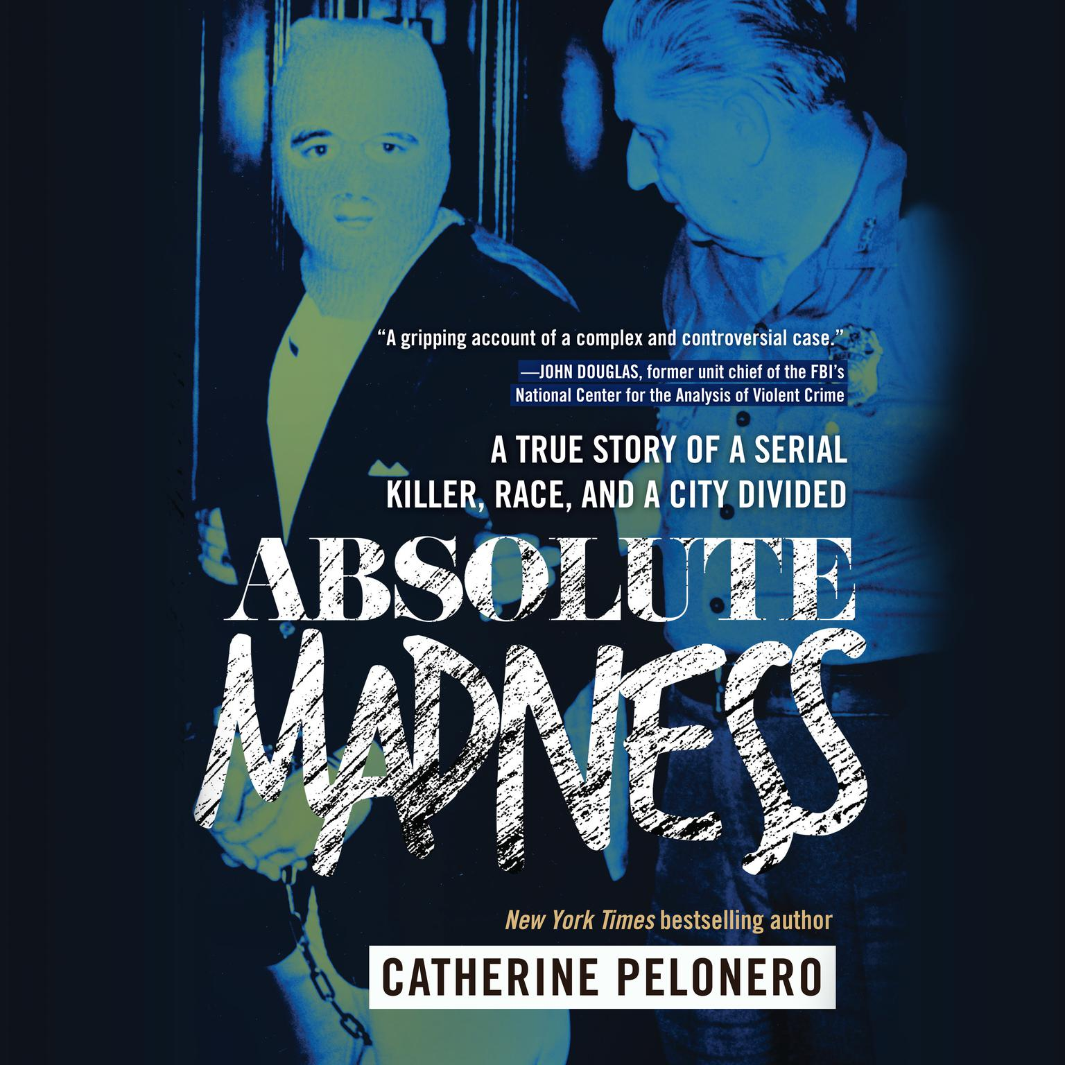 Printable Absolute Madness: A True Story of a Serial Killer, Race, and a City Divided Audiobook Cover Art
