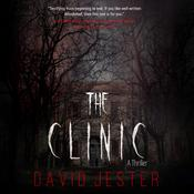 The Clinic: A Thriller Audiobook, by David Jester