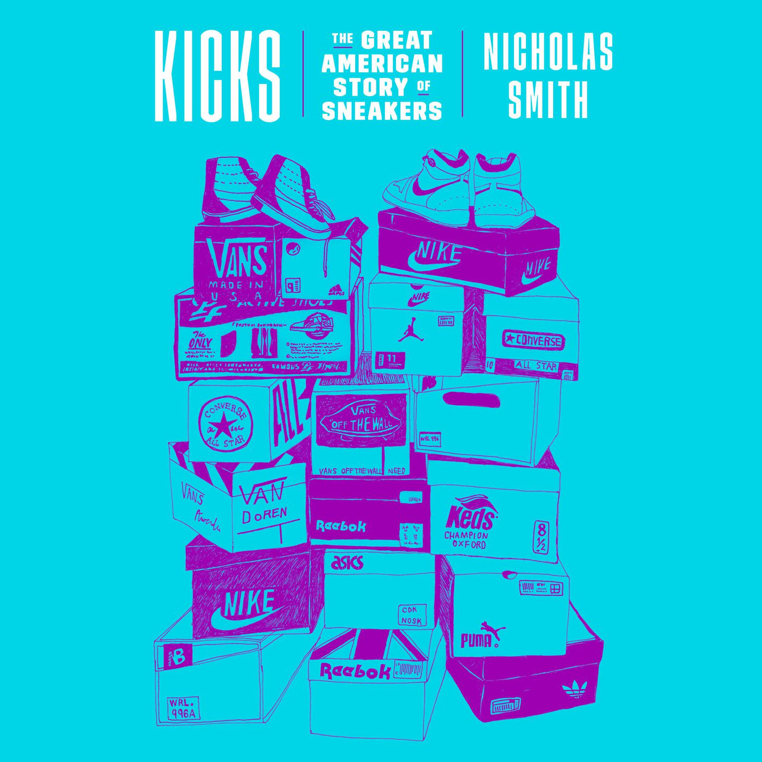 Printable Kicks: The Great American Story of Sneakers Audiobook Cover Art