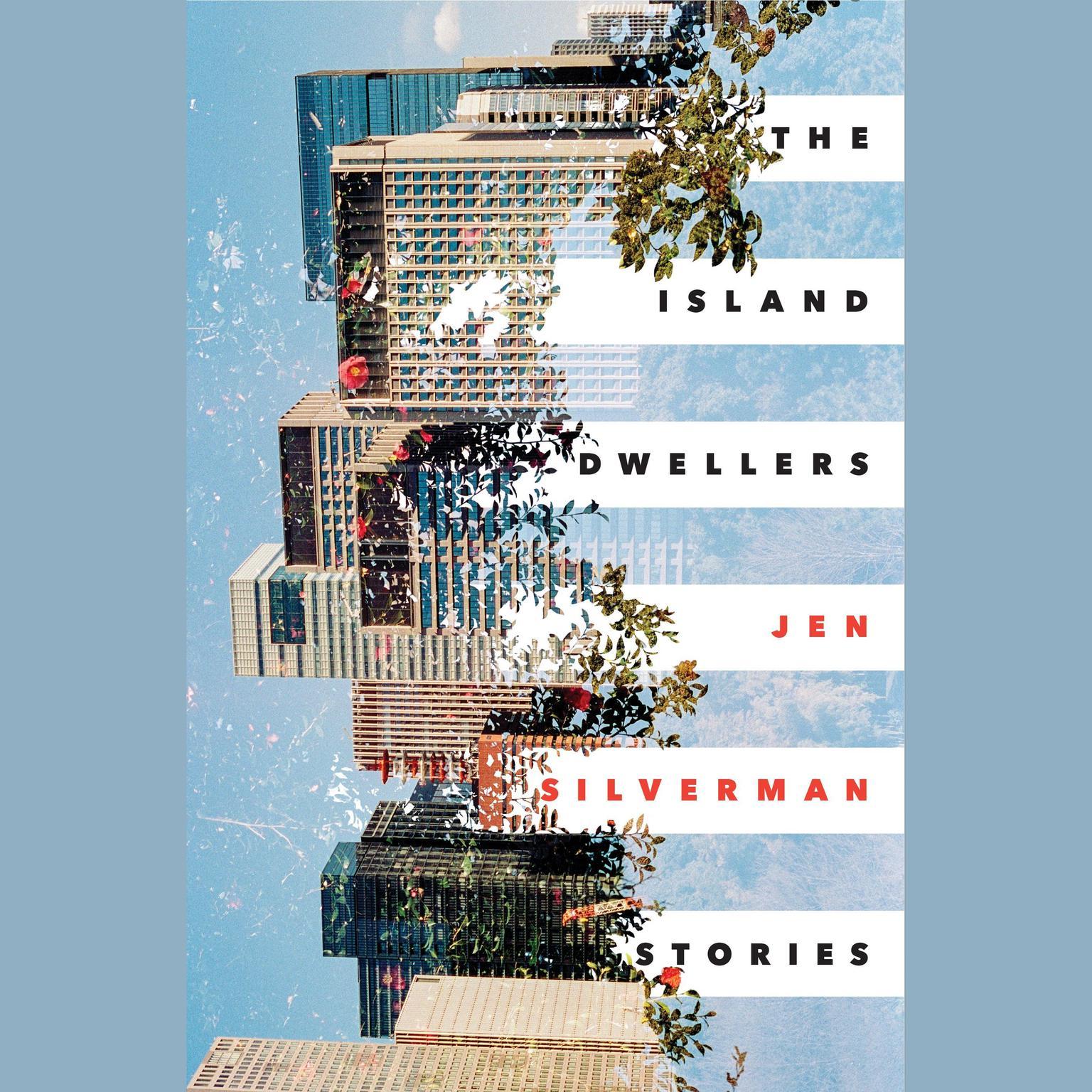 The Island Dwellers: Stories Audiobook, by Jen Silverman