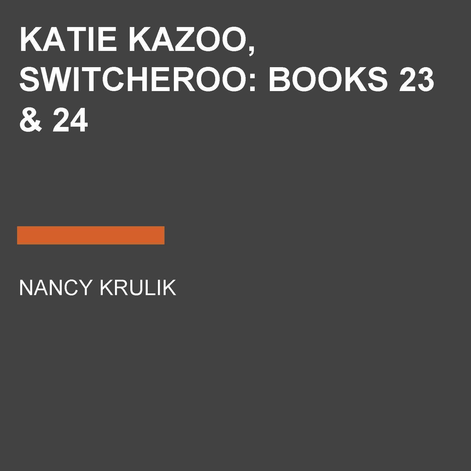 Katie Kazoo, Switcheroo: Books 23 & 24 Audiobook, by Nancy Krulik