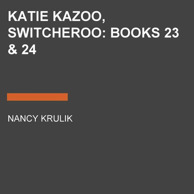 Katie Kazoo, Switcheroo: Books 23 & 24 Audiobook, by Nancy Krulik