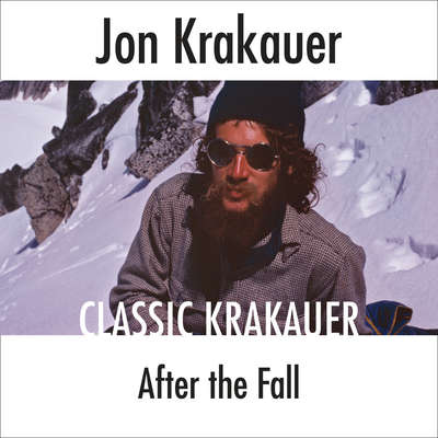 After the Fall Audiobook, by Jon Krakauer