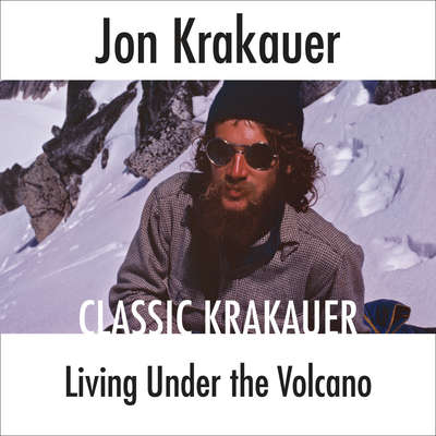 Living Under the Volcano Audiobook, by Jon Krakauer