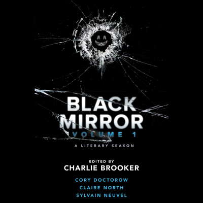 Black Mirror: Volume I: A Literary Season Audiobook, by Cory Doctorow