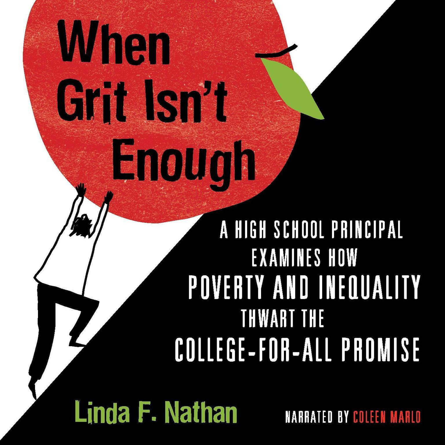 Printable When Grit Isn't Enough: A High School Principal Examines How Poverty and Inequality Thwart the College-For-All Promise Audiobook Cover Art