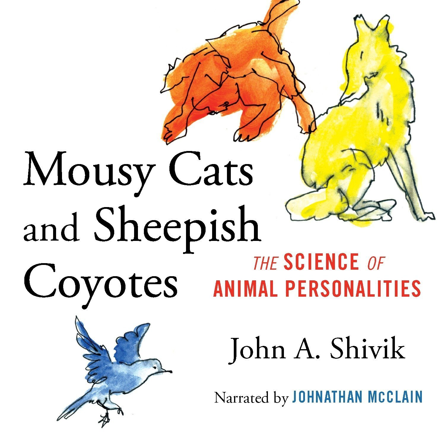 Printable Mousy Cats and Sheepish Coyotes: The Science of Animal Personalities Audiobook Cover Art
