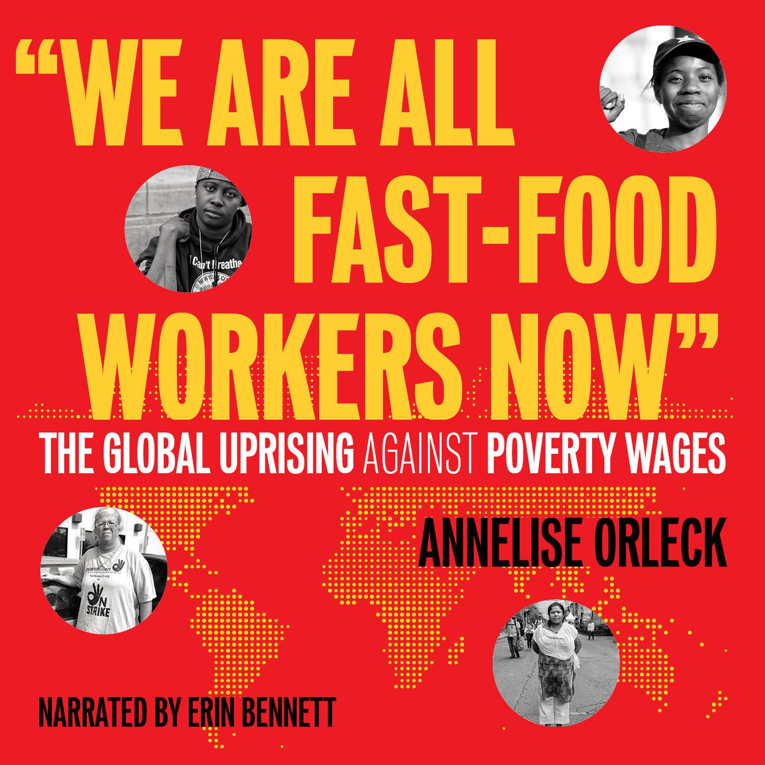 Printable 'We Are All Fast-Food Workers Now': The Global Uprising Against Poverty Wages Audiobook Cover Art