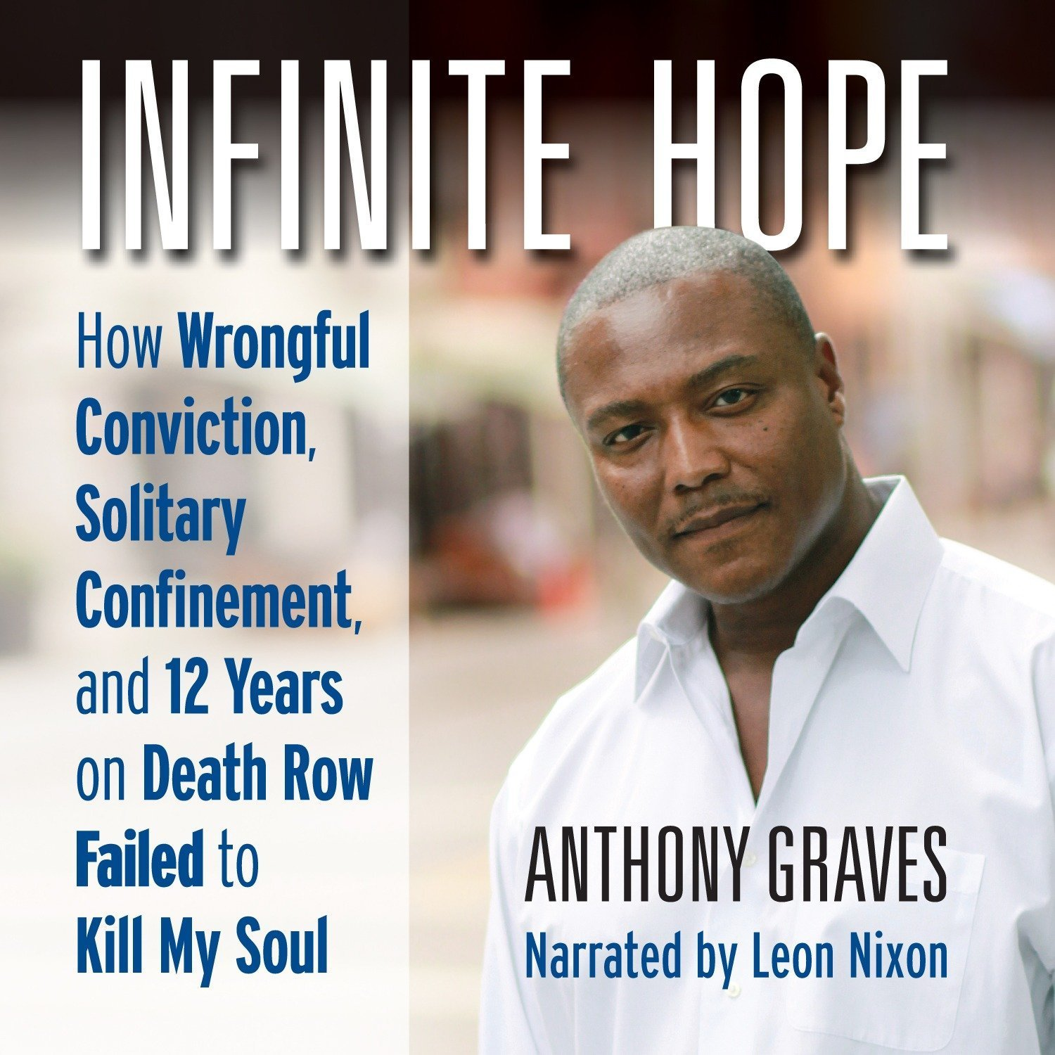 Printable Infinite Hope: How Wrongful Conviction, Solitary Confinement, and 12 Years on Death Row Failed to Kill My Soul Audiobook Cover Art