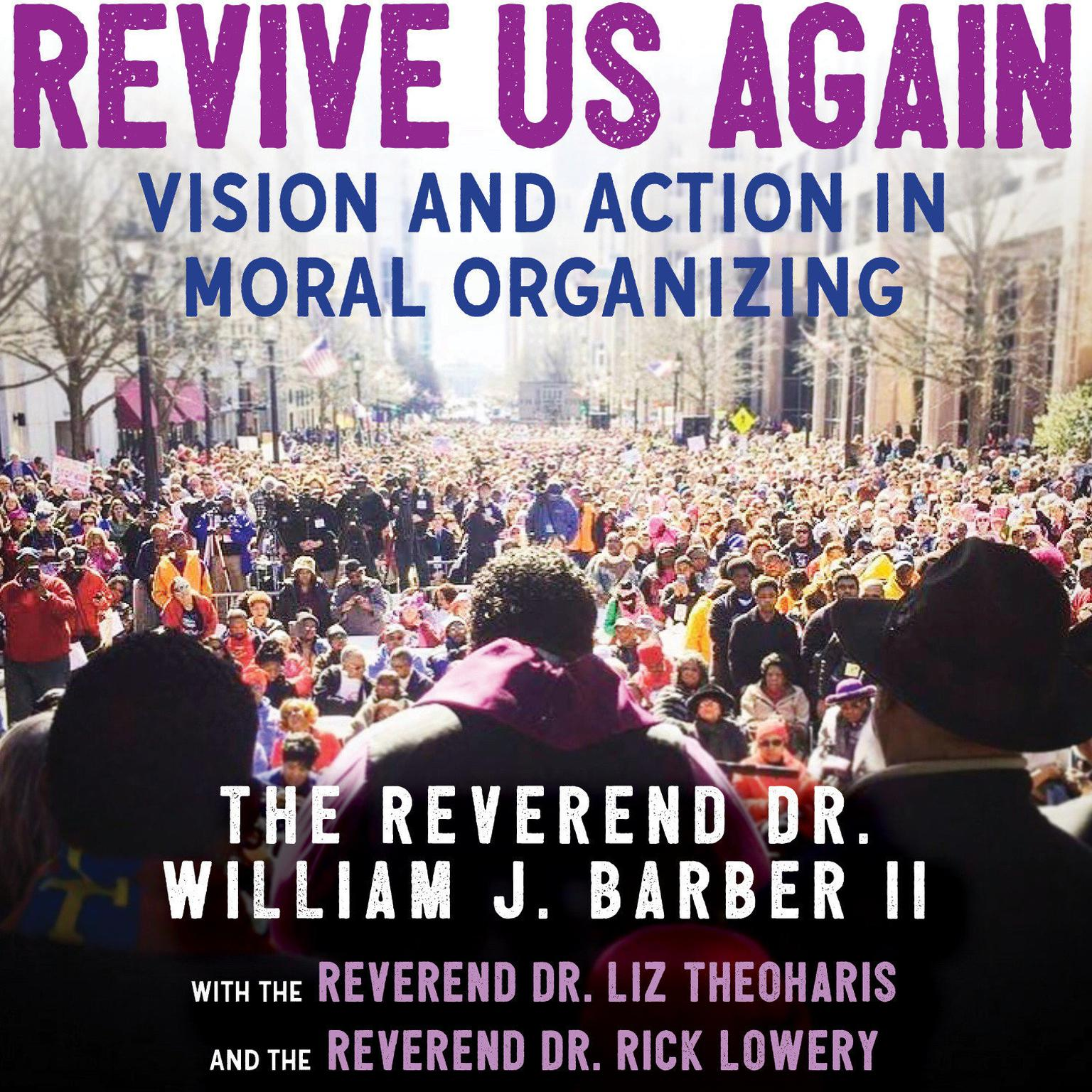 Revive Us Again: Vision and Action in Moral Organizing Audiobook, by Rev. Dr. William J. Barber