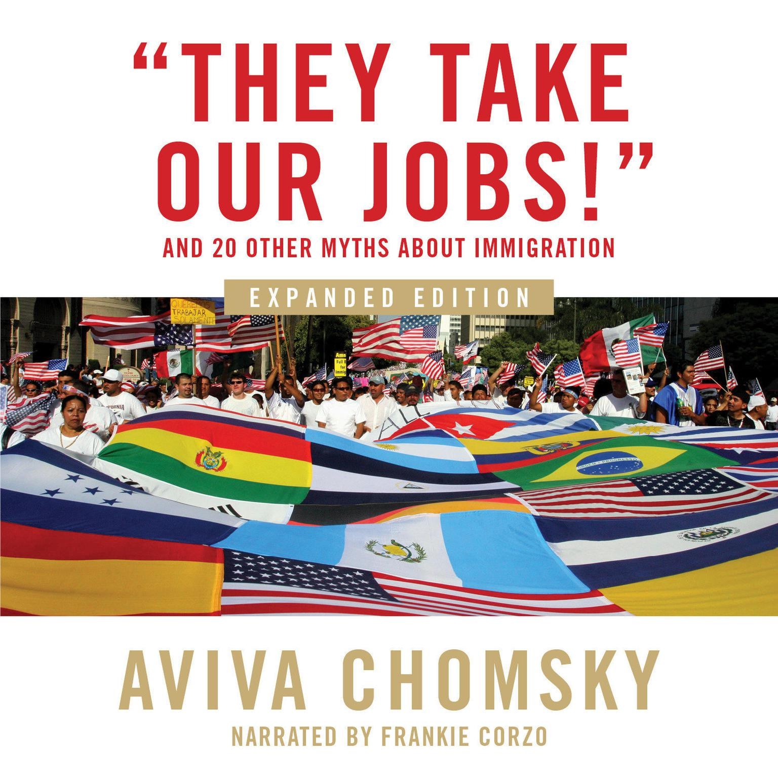 Printable 'They Take Our Jobs!': and 20 Other Myths about Immigration, Expanded Edition Audiobook Cover Art