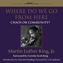 Where Do We Go From Here: Chaos or Community? Audiobook, by Martin Luther King
