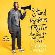 Stand By Your Truth: And Then Run for Your Life! Audiobook, by Rickey Smiley