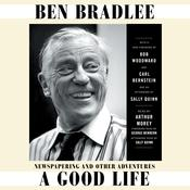 A Good Life Audiobook, by Ben Bradlee