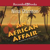 An African Affair: A Novel Audiobook, by Nina Darnton