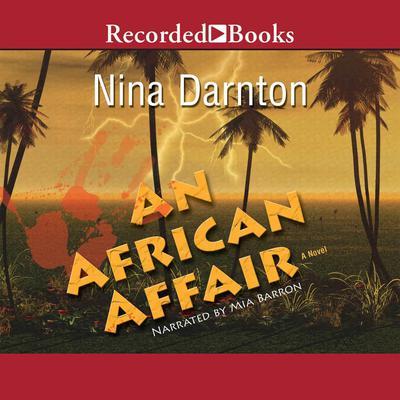 An African Affair: A Novel Audiobook, by Nina Darnton
