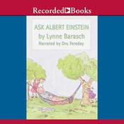 Ask Albert Einstein Audiobook, by Lynne Barasch