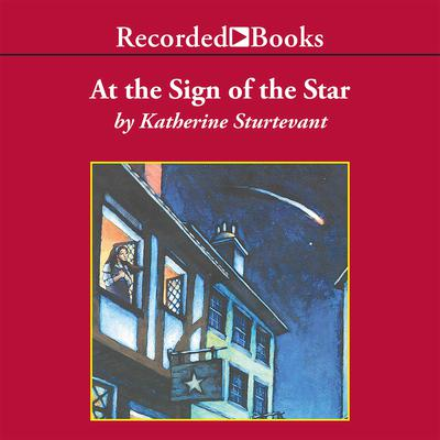 At the Sign of the Star Audiobook, by Katherine Sturtevant