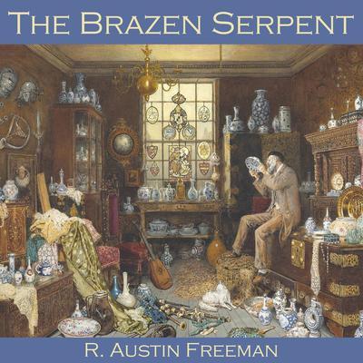 The Brazen Serpent Audiobook, by R. Austin Freeman
