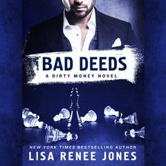 Bad Deeds: A Dirty Money Novel Audiobook, by Lisa Renee Jones
