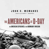 The Americans at D-Day: The American Experience at the Normandy Invasion Audiobook, by John C. McManus|
