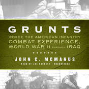 Grunts: Inside the American Infantry Combat Experience, World War II through Iraq Audiobook, by John C. McManus