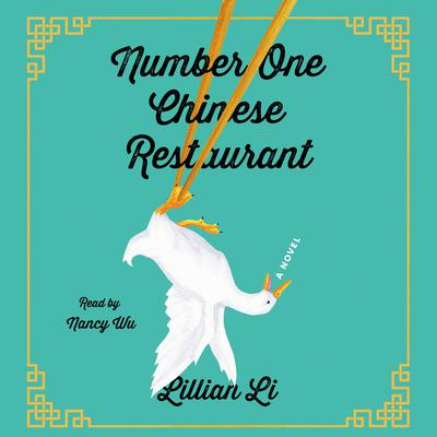 Number One Chinese Restaurant: A Novel Audiobook, by Lillian Li