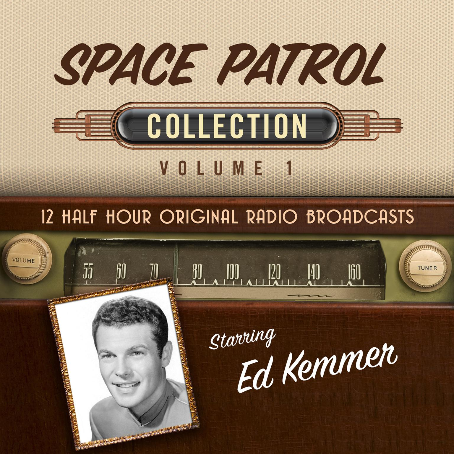 Space Patrol, Collection 1 Audiobook, by Black Eye Entertainment