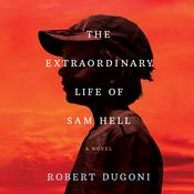 The Extraordinary Life of Sam Hell: A Novel Audiobook, by Robert Dugoni
