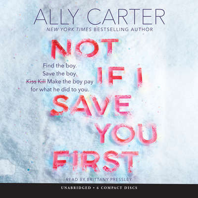 Not If I Save You First Audiobook, by Ally Carter