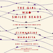 The Girl Who Smiled Beads: A Story of War and What Comes After Audiobook, by Elizabeth Weil