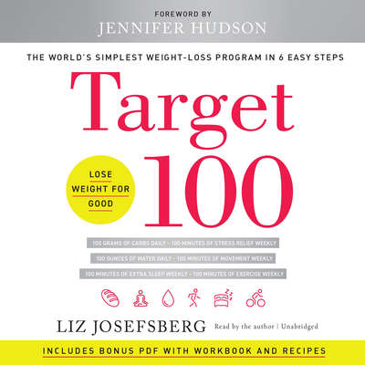 Target 100: The World's Simplest Weight-Loss Program in 6 Easy Steps Audiobook, by Liz Josefsberg