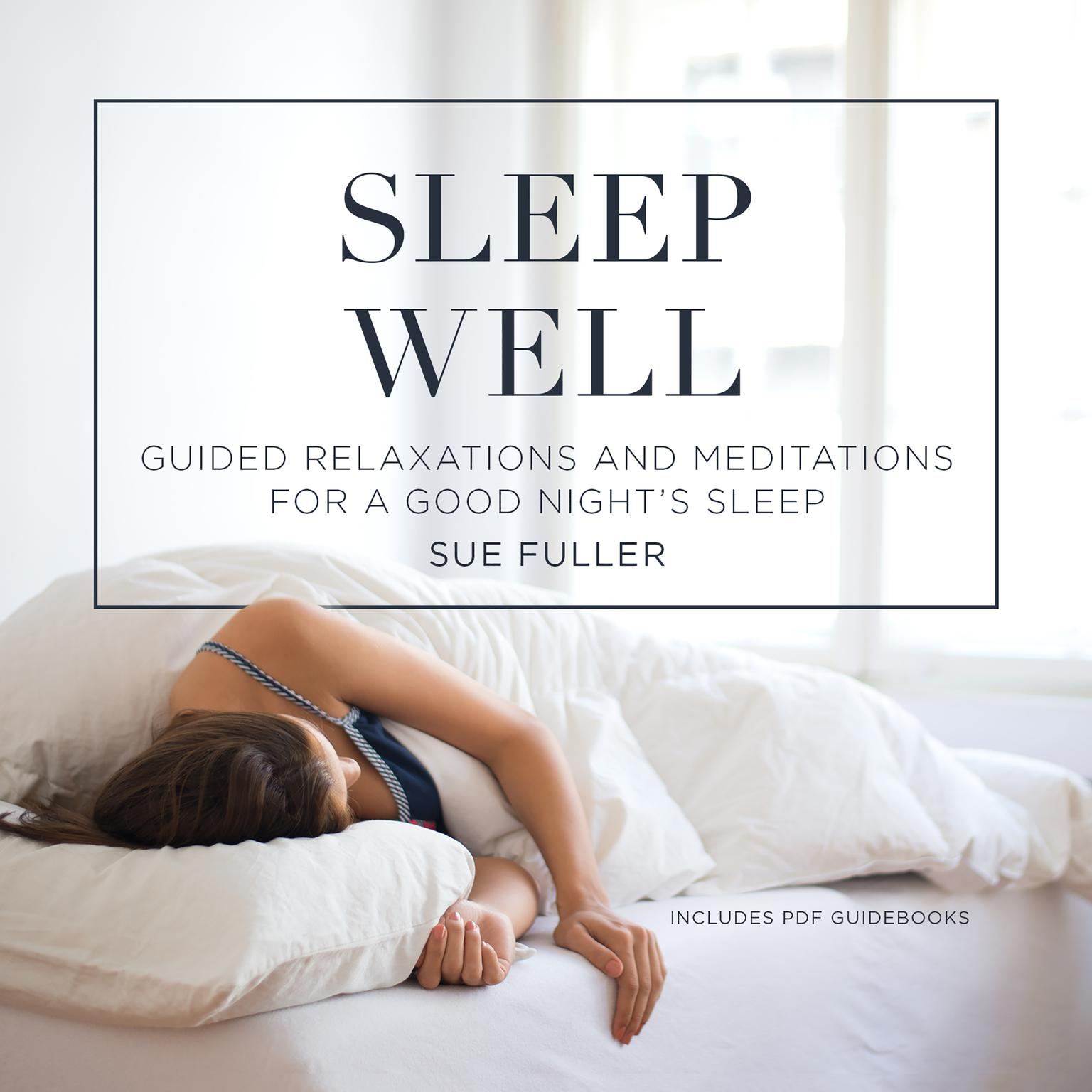 Printable Sleep Well: Guided Relaxations and Meditations for a Good Night's Sleep Audiobook Cover Art