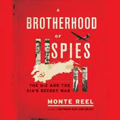 A Brotherhood of Spies: The U-2 and the CIA's Secret War Audiobook, by Monte Reel