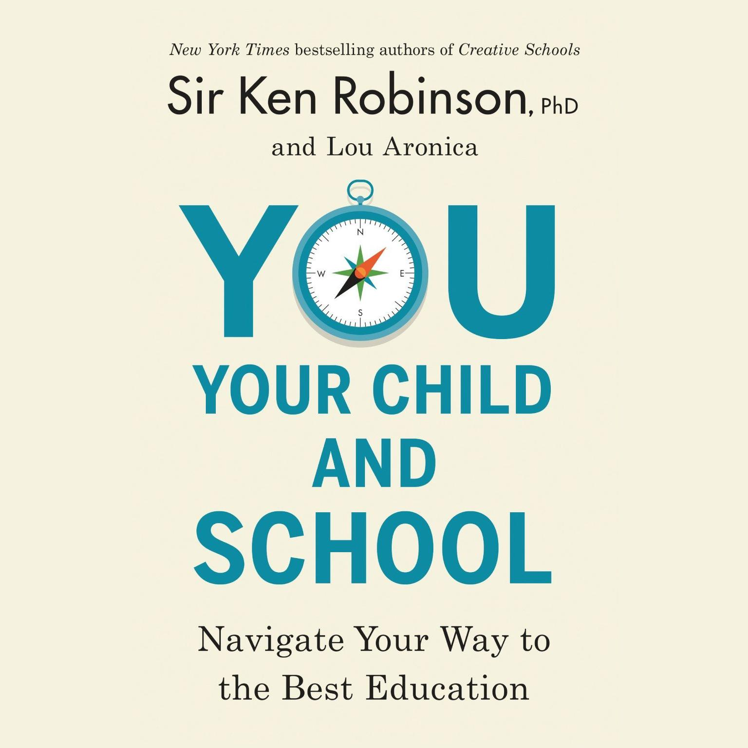 You, Your Child, and School: Navigate Your Way to the Best Education Audiobook, by Ken Robinson