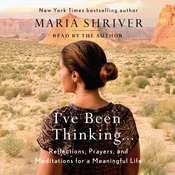 Ive Been Thinking . . . Audiobook, by Maria Shriver