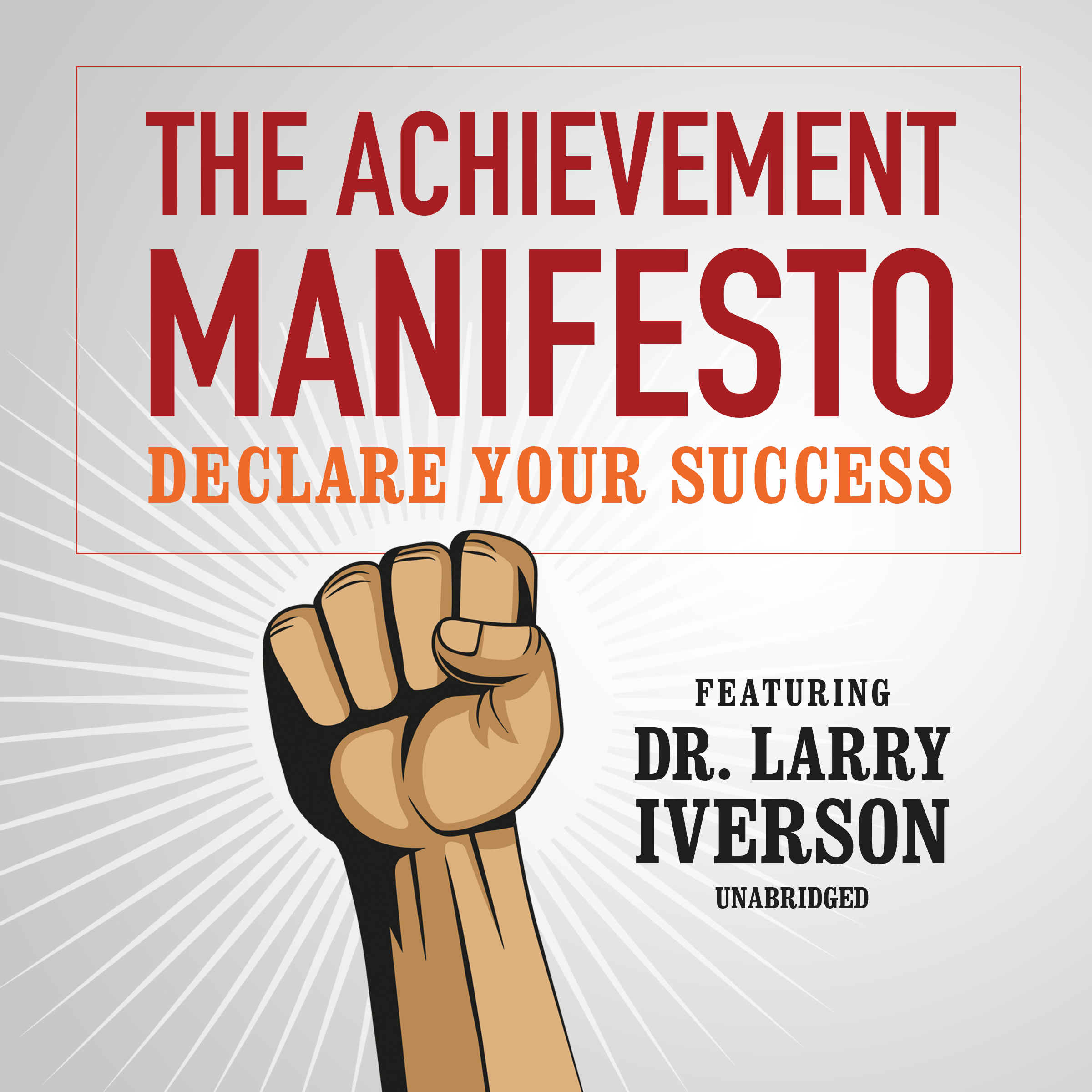 Printable The Achievement Manifesto: Declare YOUR Success—Featuring Dr. Larry Iverson Audiobook Cover Art