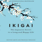 Ikigai: The Japanese Secret to a Long and Happy Life Audiobook, by Francesc Miralles