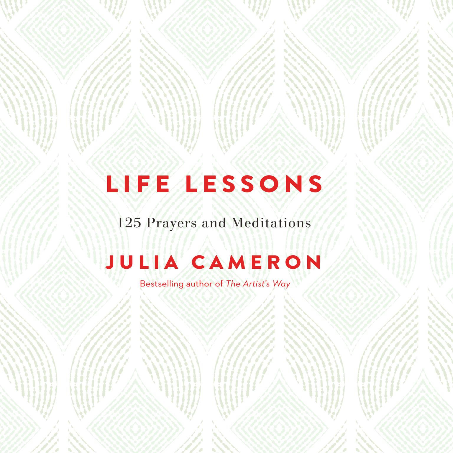 Life Lessons: 125 Prayers and Meditations Audiobook, by Julia Cameron