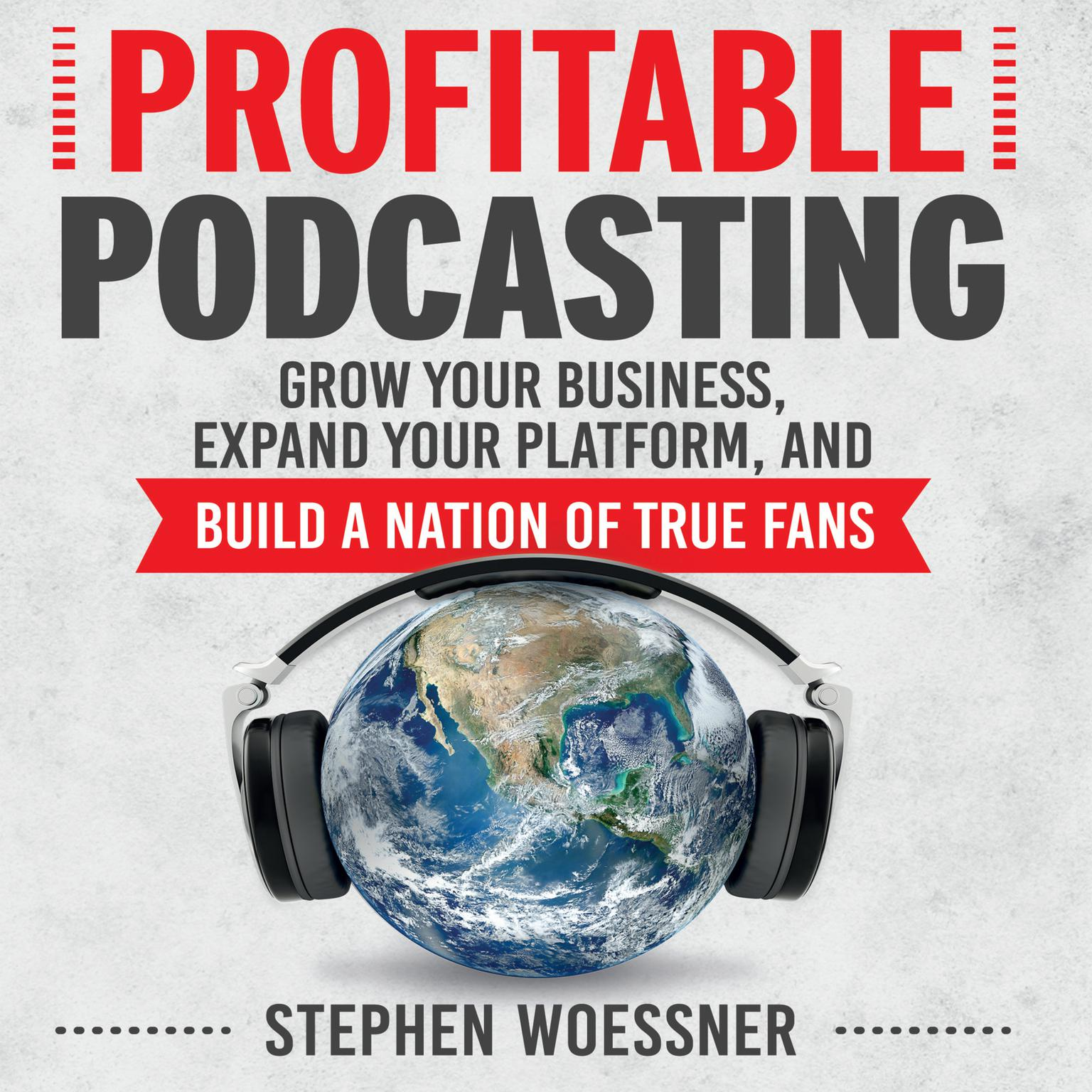 Printable Profitable Podcasting: Grow Your Business, Expand Your Platform, and Build a Nation of True Fans Audiobook Cover Art