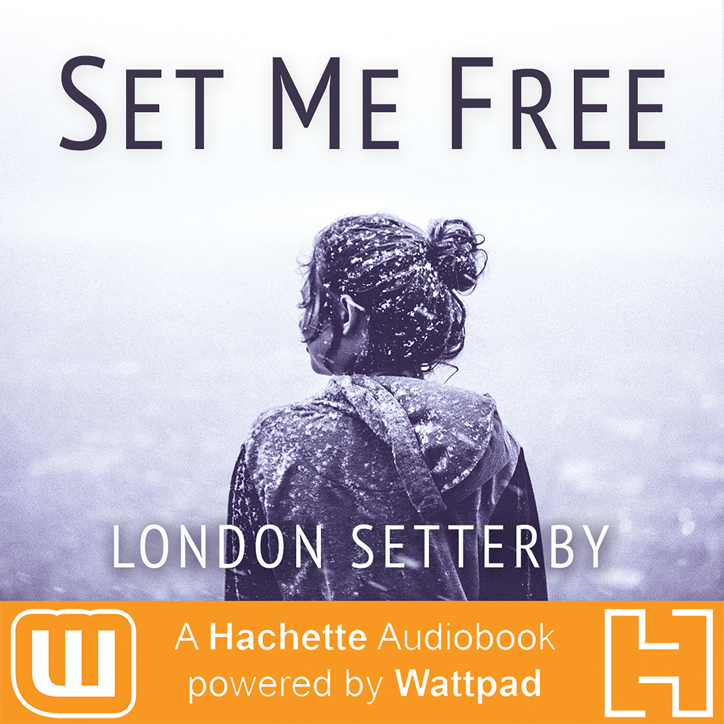 Printable Set Me Free: A Hachette Audiobook powered by Wattpad Production Audiobook Cover Art