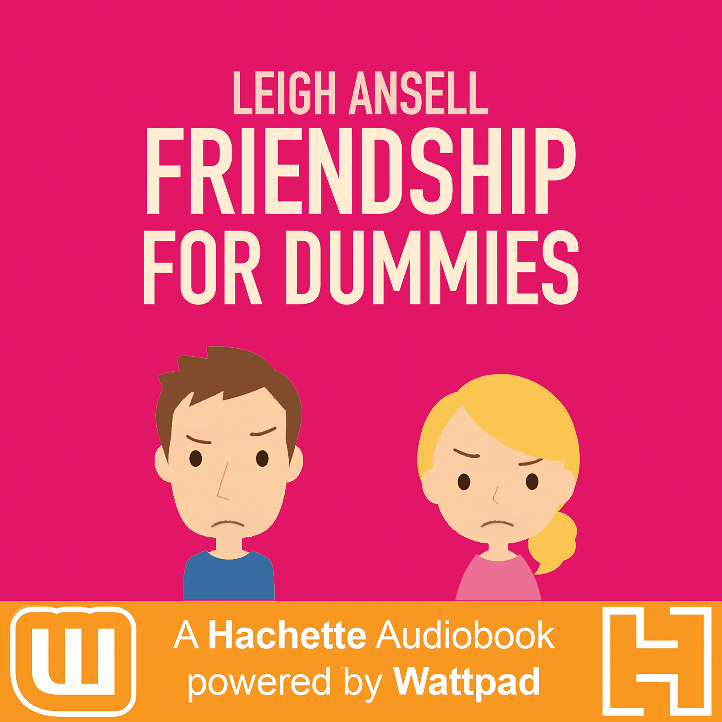 Printable Friendship for Dummies: A Hachette Audiobook powered by Wattpad Production Audiobook Cover Art