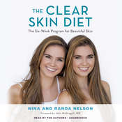 The Clear Skin Diet: The Six-Week Program for Beautiful Skin: Foreword by John McDougall MD Audiobook, by Nina Nelson