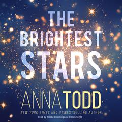 The Brightest Stars Audiobook, by Anna Todd