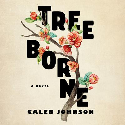 Treeborne: A Novel Audiobook, by Caleb Johnson